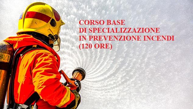 WEBINAR: Corso base di Specializzazione in Prevenzione incendi di cui all'art. 4 del D.M. 5 agosto 2011 – (120 ore) Ed. 2021-2022
